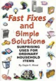 img - for Fast Fixes and Simple Solutions: Surprising Uses for Ordinary Household Items by Gayle K. Wood (2003-12-01) book / textbook / text book
