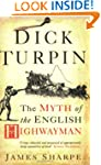 Dick Turpin: The Myth of the English...
