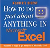 How to Do Just About Anything in Excel (0276426126) by Editors of Reader's Digest
