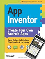 App Inventor: Create Your Own Android Apps ebook download