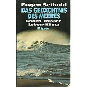 Das Gedächtnis des Meeres: Boden - Wasser - Leben - Klima