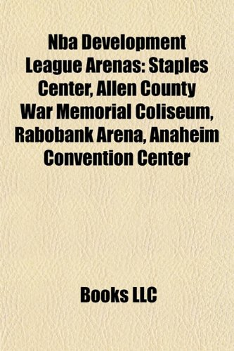 nba-development-league-arenas-staples-center-allen-county-war-memorial-coliseum-rabobank-arena-anahe