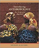 Introducing Anthropology: An Integrated Approach, with Free PowerWeb (007284101X) by Park, Michael Alan