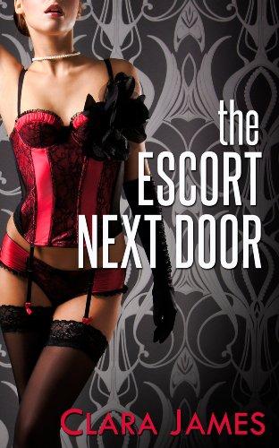 Clara James - The Escort Next Door (English Edition)