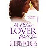 No Other Lover Will Do ~ Cheris F. Hodges