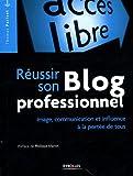 echange, troc Thomas Parisot - Réussir son Blog professionnel : Image, communication et influence à la portée de tous
