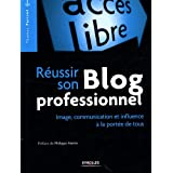 R�ussir son Blog professionnel : Image, communication et influence � la port�e de touspar Thomas Parisot
