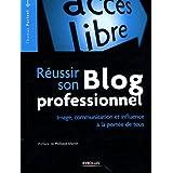 R�ussir son Blog professionnel : Image, communication et influence � la port�e de touspar Thomas Parisot