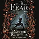 The Wise Man's Fear (Part One) (       UNABRIDGED) by Patrick Rothfuss Narrated by Rupert Degas