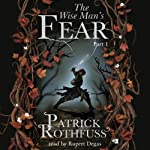 The Wise Man's Fear (Part One) | Patrick Rothfuss