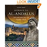 Homage to al Andalus, the Rise and Fall of Islamic Spain