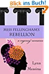 Miss Fellingham's Rebellion: A Regenc...
