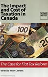 img - for The Impact and Cost of Taxation in Canada book / textbook / text book
