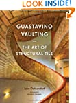 Guastavino Vaulting: The Art of Struc...