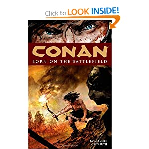 Conan: Born on the Battlefield (Conan (Graphic Novels)) by Kurt Busiek and Greg Ruth