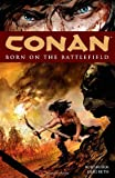 img - for Conan: Born on the Battlefield (Conan (Dark Horse Unnumbered)) book / textbook / text book