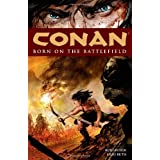 Conan: Born on the Battlefieldby Kurt Busiek