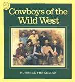 Cowboys of the Wild West (0395548004) by Freedman, Russell