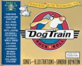 img - for Dog Train( A Wild Ride on the Rock-And-Roll Side [With CD])[DOG TRAIN][Board Books] book / textbook / text book