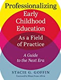 img - for Professionalizing Early Childhood Education as a Field of Practice: A Guide to the Next Era book / textbook / text book