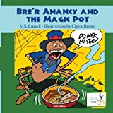 Bre'r Anancy and the Magic Pot: Proudly Celebrating Jamaica 50