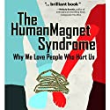 The Human Magnet Syndrome: Why We Love People Who Hurt Us Audiobook by Ross Rosenberg M.Ed. LCPC CADC Narrated by Todd Reinhardt