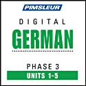 German Phase 3, Unit 01-05: Learn to Speak and Understand German with Pimsleur Language Programs