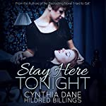 Stay Here Tonight | Cynthia Dane,Hildred Billings