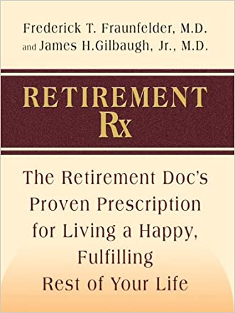 Retirement RX: The Retirement Docs' Proven Prescription for Living a Happy, Fulfilling Rest of Your Life (Thorndike Health, Home & Learning) written by Frederick W. Fraunfelder