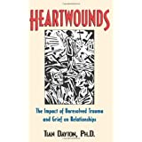 Heartwounds: The Impact of Unresolved Trauma and Grief on Relationships ~ Tian Dayton