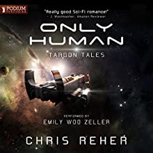 Only Human: Targon Tales, Book 2 Audiobook by Chris Reher Narrated by Emily Woo Zeller