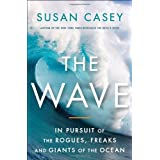 The Wave: In the Pursuit of the Rogues, Freaks and Giants of the Oceanby Susan Casey