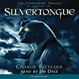 Silvertongue: The Stoneheart Trilogy, Book 3