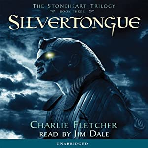 Silvertongue: The Stoneheart Trilogy, Book 3 | [Charlie Fletcher]