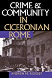 img - for Crime and Community in Ciceronian Rome book / textbook / text book