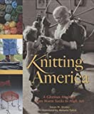 img - for Knitting America: A Glorious Heritage from Warm Socks to High Art by Susan Strawn (Illustrated, 26 Oct 2007) Hardcover book / textbook / text book