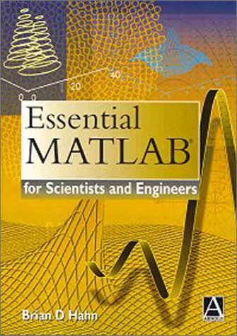 Essential Matlab For Scientists And Engineers, Brian D. Hahn