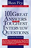 101 Great Answers to the Toughest Interview Questions (156414464X) by Ron Fry
