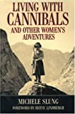 img - for Living With Cannibals And Other Womens Adventures book / textbook / text book