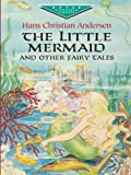 Image of The Little Mermaid and Other Fairy Tales (Dover Children's Evergreen Classics)