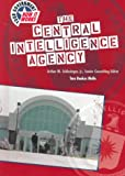 The Central Intelligence Agency (U.S. Government: How It Works)