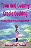 Town and Country Creole Cooking - Traditional and Modern Recipes of Haiti