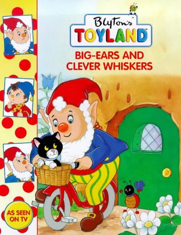 Big Ears and Clever Whiskers (Toy Town Stories) PDF