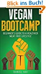Vegan Bootcamp: Beginner's Guide to a...