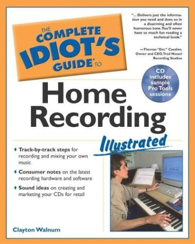 Complete Idiot'S Guide To Home Recording Illustrated (The Complete Idiot'S Guide)