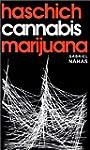 Haschich, cannabis et marijuana : Le...