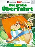 Die Grosse Uberfahrt: Asterix (Grosser Asterix) (German Edition)