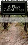 A Place Called Hope: A Story About Living the Thoughts of God