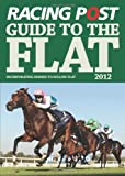 David Dew Racing Post Guide to the Flat 2012