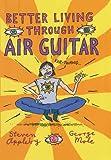 img - for Better Living Through Air Guitar book / textbook / text book